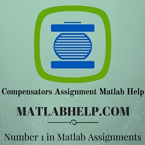 Compensators Assignment Matlab Help
