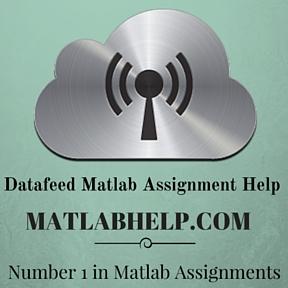 Datafeed Matlab Assignment Help Matlab Help