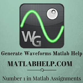 Generate Waveforms Assignment Help Matlab Help