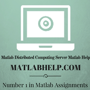 Matlab Distributed Computing Server Matlab Help