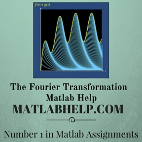 The Fourier Transformation  Matlab Help