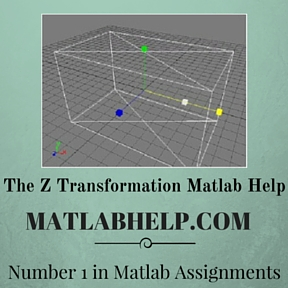 The Z Transformation Assignment Help Matlab Help