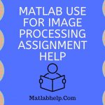 MATLAB use for Image Processing